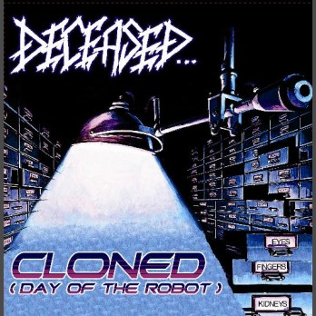 "Deceased - Cloned (Day of the Robot) 7"" (Black vinyl)"