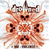 Drowned - Bio-Violence - CD