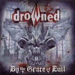 Drowned - By the Grace of Evil - CD
