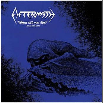 Aftermath - When Will You Die Demos 1989/1990 - Vinyl LP