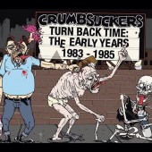 Crumbsuckers - Turn Back Time: The Early Years 1983-1985 - 2xLP + CD