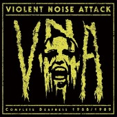 VIOLENT NOISE ATTACK - Complete Deafness 1988-1989 - LP