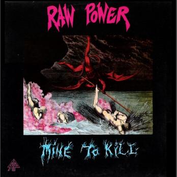 Raw Power - Mine to Kill - Digipak CD