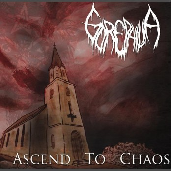 Gorephilia - Ascend to Chaos MCD