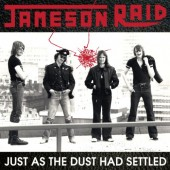JAMESON RAID - Just as the Dust had Settled (1CD) 1978