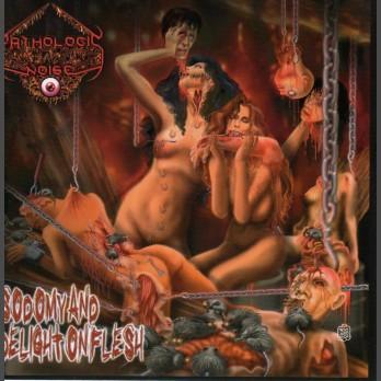 Pathologic Noise - Sodomy and Delight on Flesh - CD