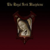 THE ROYAL ARCH BLASPHEME - The Royal Arch Blaspheme (CD)