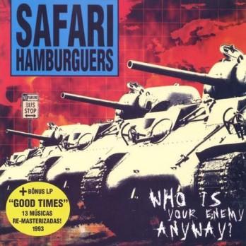 Safari Hamburgers - Who is your Enemy anyway? - CD