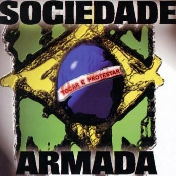 Sociedade Armada - Tocar E Prostestar - CD